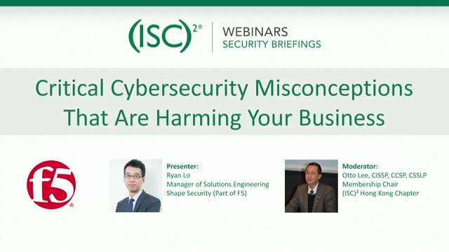Critical Cybersecurity Misconceptions That Are Harming Your Business (以粵語進行)