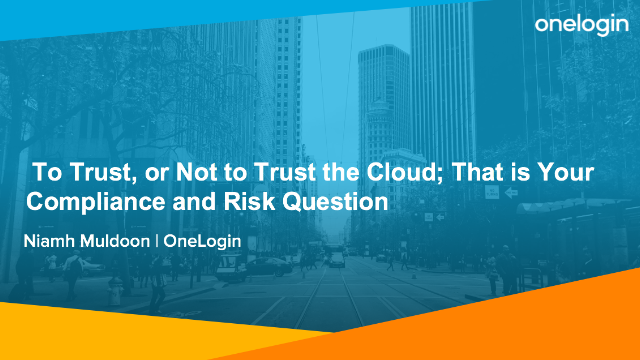 To Trust, or Not to Trust the Cloud; That is Your Compliance and Risk Question