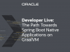 The Path Towards Spring Boot Native Applications on GraalVM