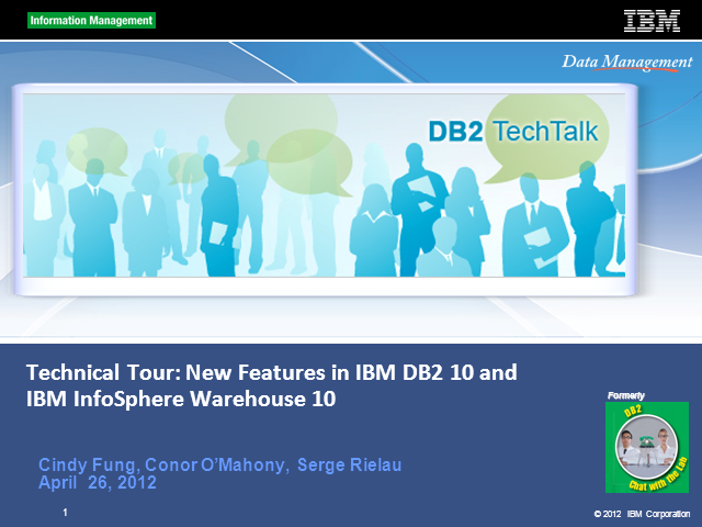 DB2 Tech Talk: Technical Tour of New DB2 10 and InfoSphere Warehouse 10