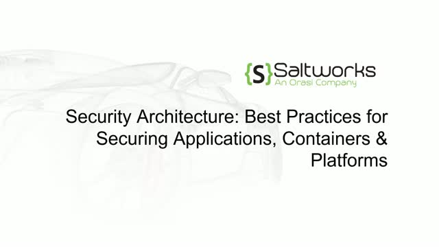 Best Practices for Securing Applications, Containers & Platforms