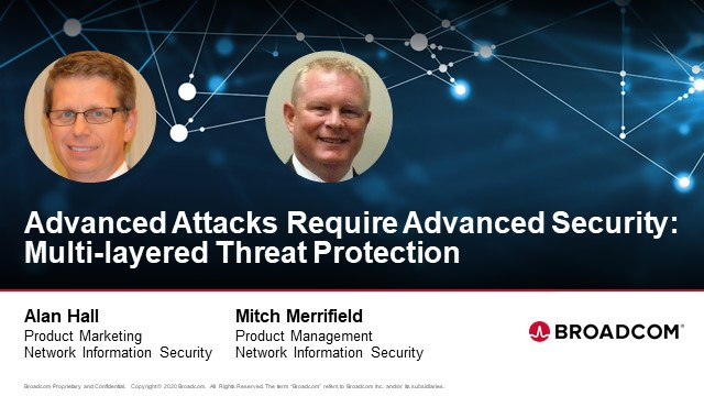 Advanced Attacks Require Advanced Security: Multi-layered Threat Protection