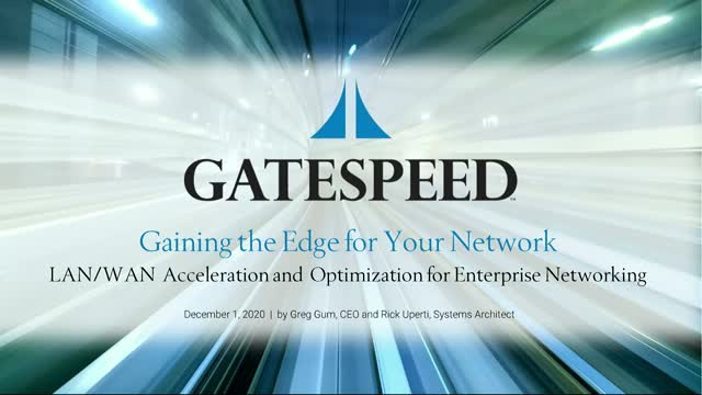 Gaining the Edge on your Network: LAN/WAN Acceleration for Enterprise Networking