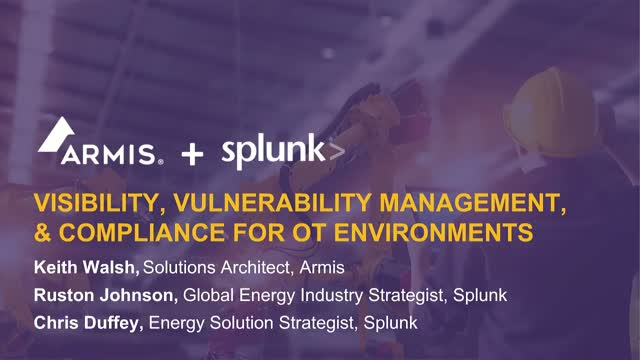 ARMIS+SPLUNK  Close the OT Device Visibility & Security Gap