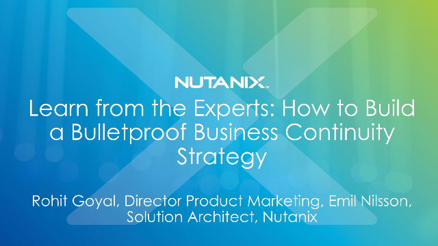 Learn from the Experts: How to Build a Bulletproof Business Continuity Strategy