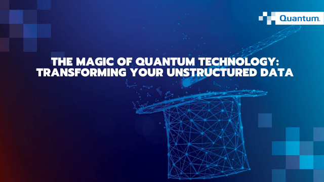The Magic of Quantum Technology - Transforming Your Unstructured Data