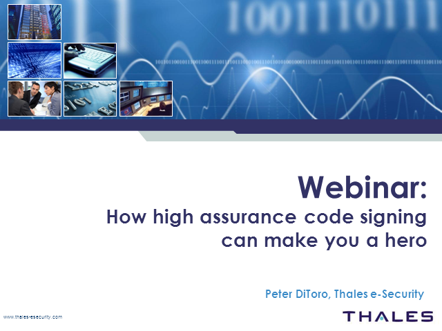 How High Assurance Code Signing Can Make You a Hero