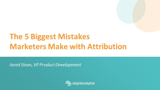 The 5 Biggest Mistakes Marketers Make with Attribution