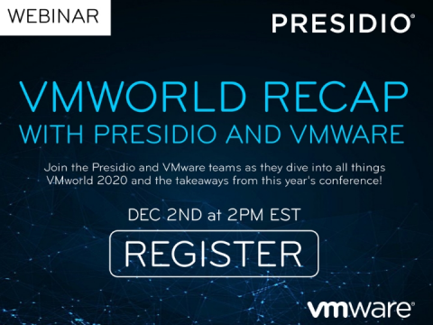 VMWorld 2020 Recap and Updates with Presidio