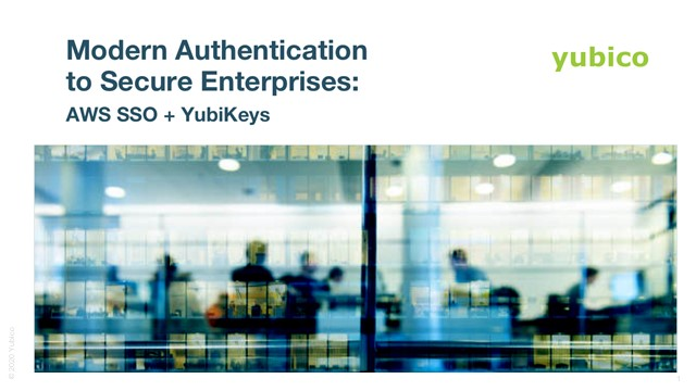 Modern Authentication to Secure Enterprises: AWS SSO with WebAuthn and YubiKeys
