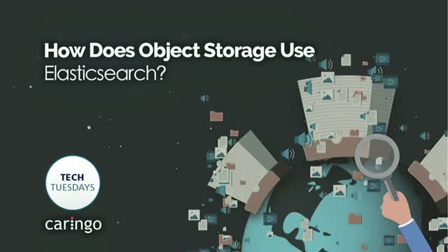 How Elasticsearch is Used by Object Storage, Tech Tuesday