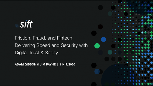Friction, Fraud, and Fintech: Delivering Speed and Security with Digital Trust &