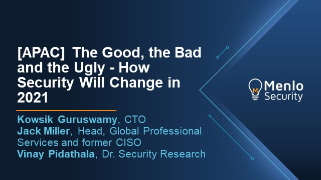 [APAC] The Good, the Bad, and the Ugly: How Security Will Change in 2021