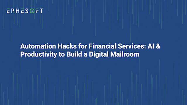 Automation Hacks for Financial Services: Building a Digital Mailroom