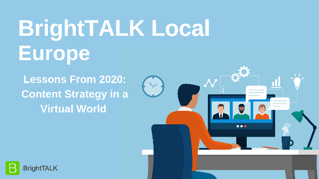 BrightTALK Local Europe: Lessons from 2020