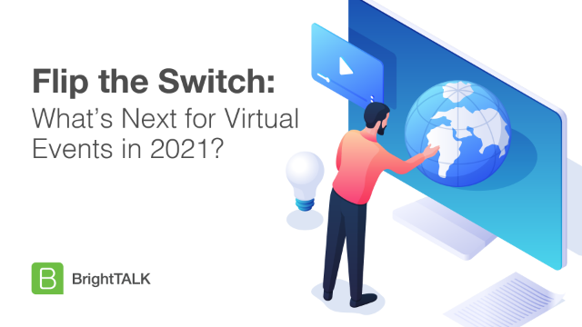 Flip the Switch: What's Next for Virtual Events in 2021?