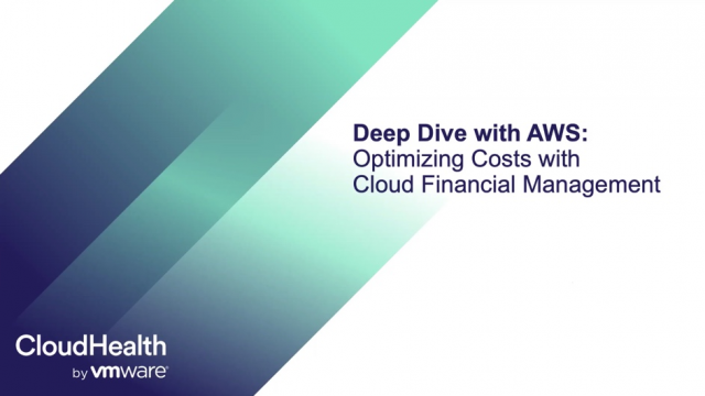 Deep Dive with AWS-Optimsing Costs with Cloud Financial Management