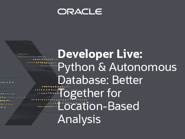 Python and Autonomous Database: Better Together for Location-Based Analysis