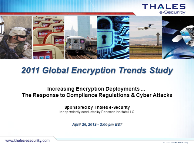 Increasing Encryption Deployment- Response to Compliance & Cyber Attacks