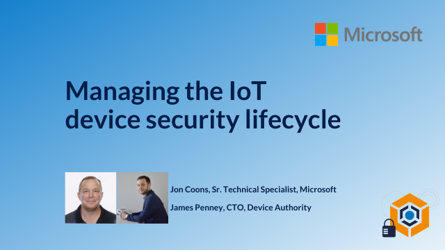 Managing the IoT device security lifecycle