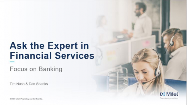 Ask the Mitel Experts in Financial Services - A Banking Scenario