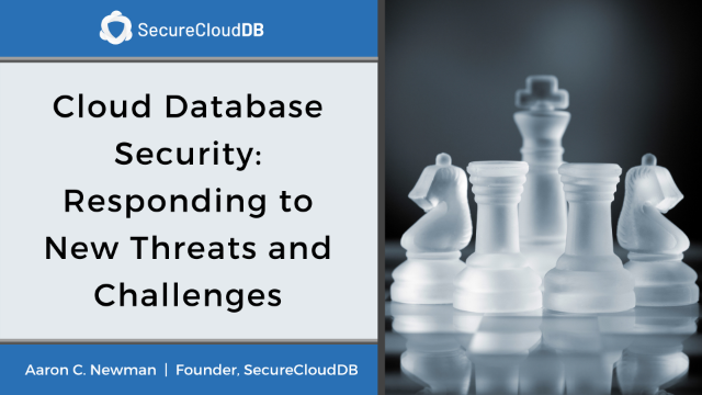 Cloud Database Security: Responding to New Threats and Challenges
