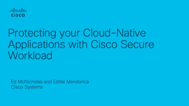 Protecting your Cloud-Native Applications with Cisco Secure Workload
