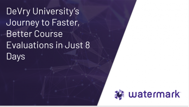 DeVry University's Journey to Faster, Better Course Evaluations in Just 8 Days
