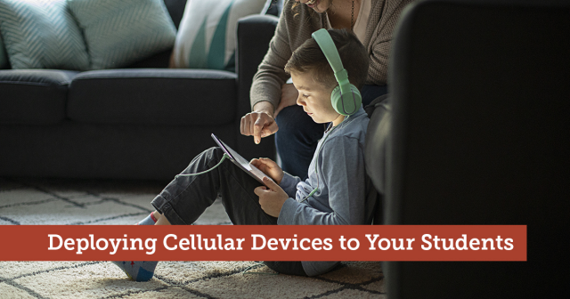 Deploying Cellular iPads to Your Students