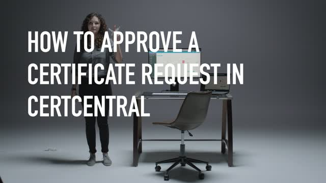 How to approve a certificate request in CertCentral® in under 60 seconds