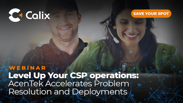 Level Up Your CSP Operations: AcenTek Accelerates Problem Resolution