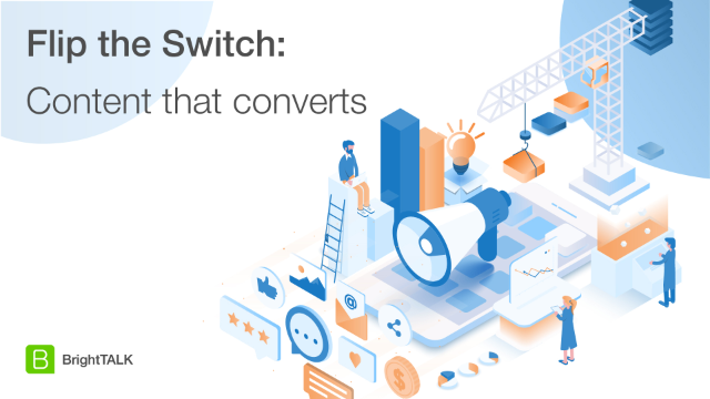 Flip the Switch: Content That Converts