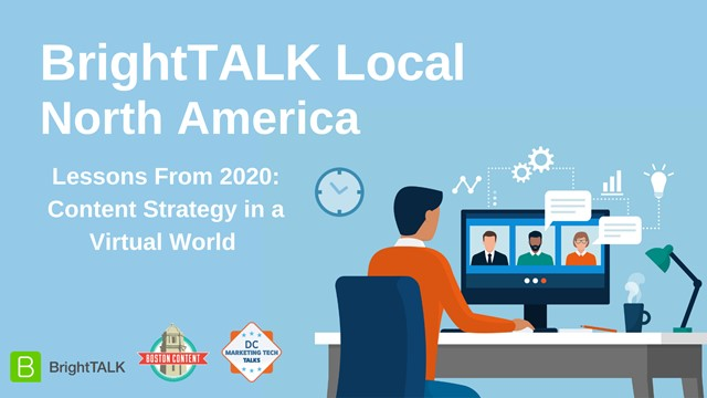 BrightTALK Local North America: Content Strategy in a Virtual World