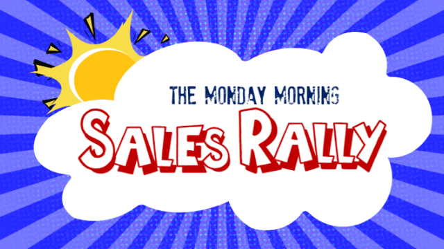 Monday Morning Sales Rally - Episode 19