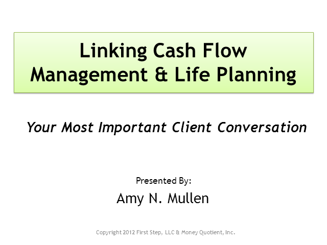 Linking Cash Flow & Life Planning: Your Most Important Client Conversation