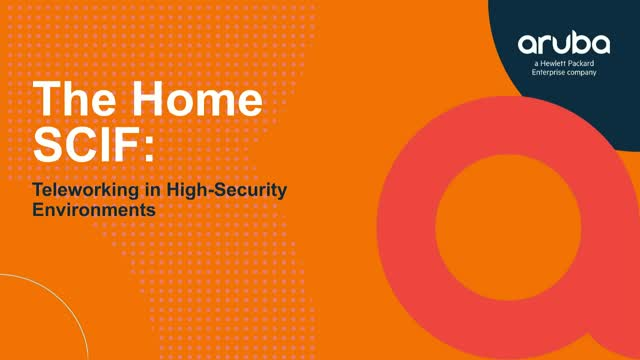 The Home SCIF: Teleworking in High-Security Environments