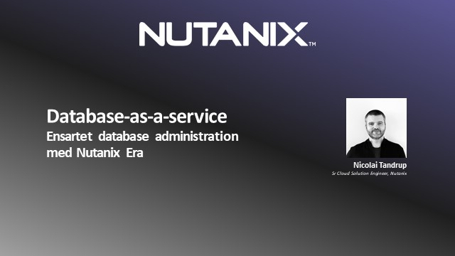 Database-as-a-service -> Ensartet database administration med Nutanix Era