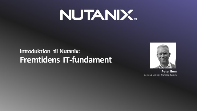 Introduktions til Nutanix-> Fremtidens IT-fundament