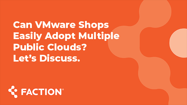 Can VMware Shops Easily Adopt Multiple Public Clouds? Let's Discuss.
