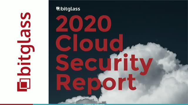 Bitglass Cloud Security Report 2020:  Key Findings & Recommendations