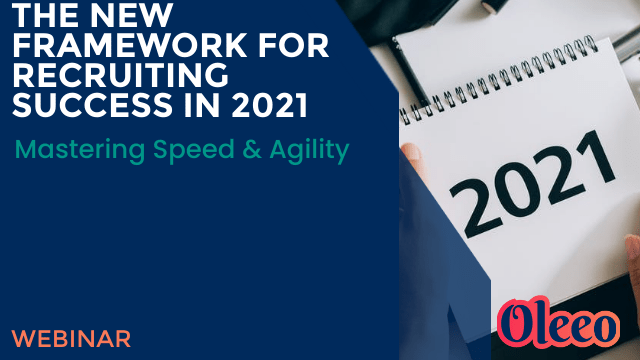 The New Framework for Recruiting Success in 2021: Mastering Speed and Agility