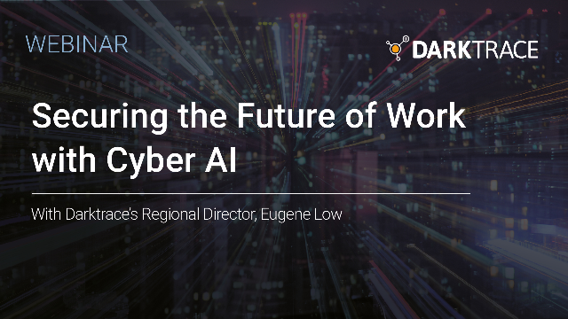 Securing the Future of Work with Cyber AI (APAC)