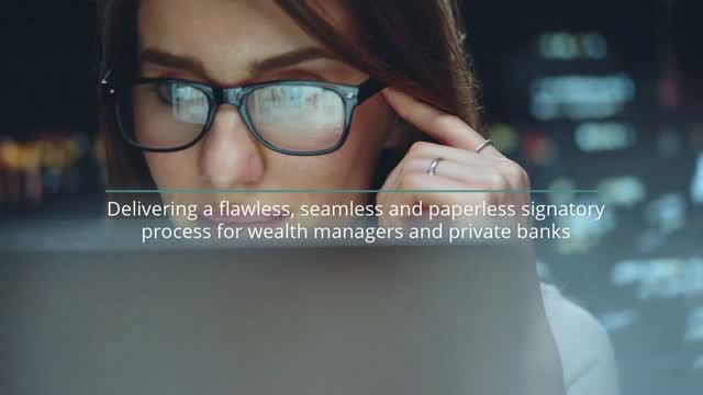 Delivering a seamless and paperless signatory process for wealth managers