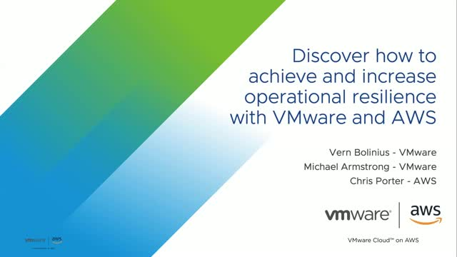 Discover how to achieve and increase operational resilience with VMware and AWS