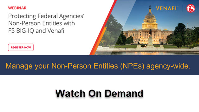 Protecting Federal Agencies' Non-Person Entities with F5 BIG-IQ and Venafi