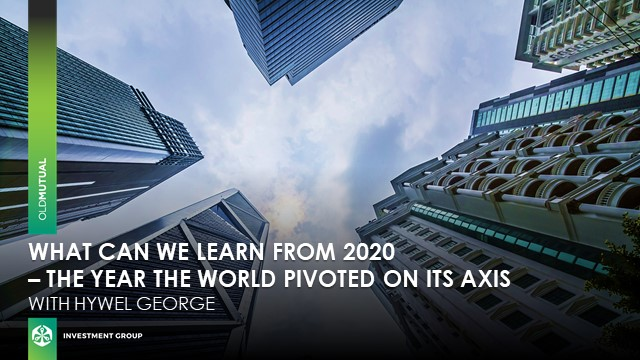 What can we learn from 2020 - the year the World pivoted on its axis