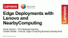 Edge Deployments with Lenovo and NearbyComputing