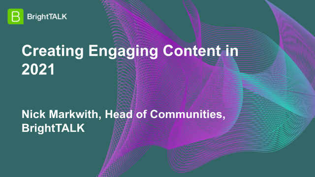 Creating Engaging Content in 2021