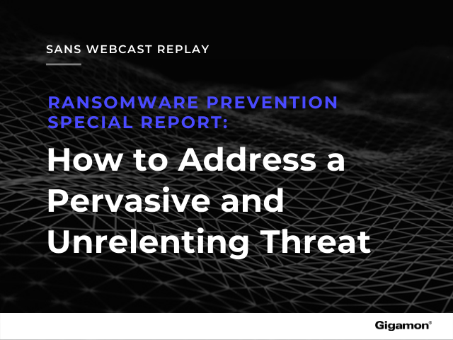Ransomware Prevention Report: How to Address a Pervasive and Unrelenting Threat