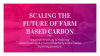 Scaling The Future Of Farm Based Carbon